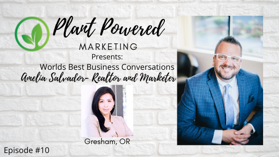 Plant Powered Marketing Podcast Amelia Salvador Realtor Gresham Or